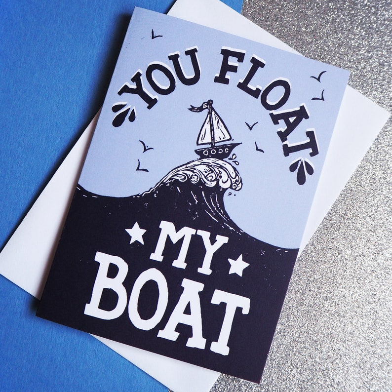 Funny Boat Anniversary Card You Float my Boat Nautical Pun image 0