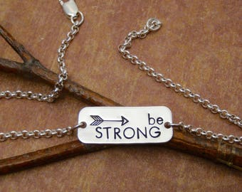 Be STRONG bracelet - Encouragement jewelry - Hand stamped, sterling silver bracelet - Inspirational jewelry - Photo NOT actual size