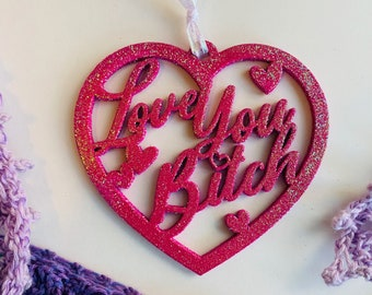 Love You Bitch Valentine Ornament