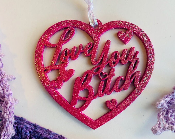 Featured listing image: Love You Bitch Valentine Ornament