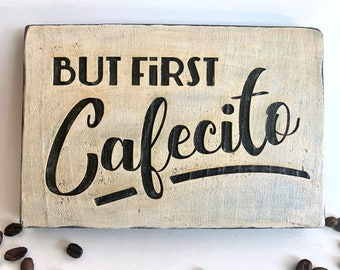 But First Cafecito Small Wooden Sign