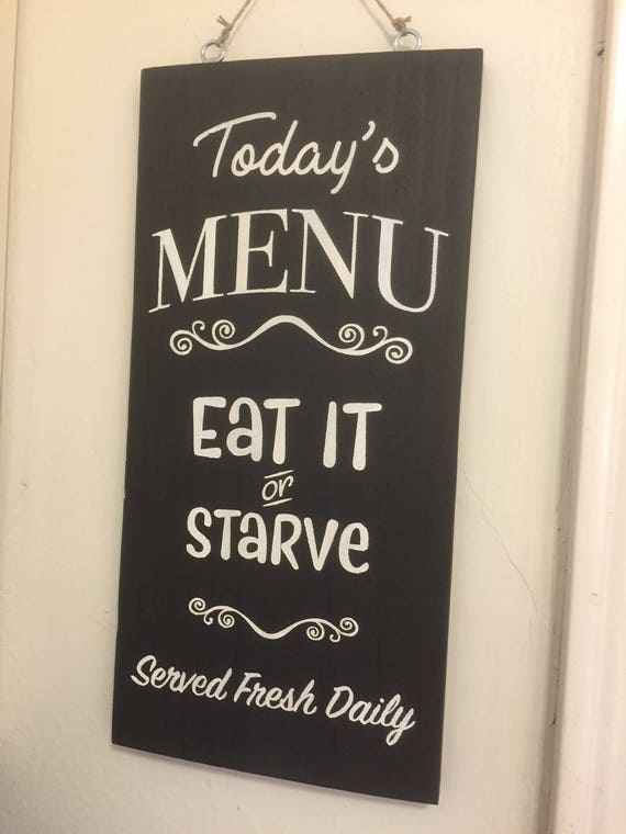 Eat it or Starve Kitchen Sign with laser detail and hand painted charm // gifts for mom // gifts for dad // kitchen sign