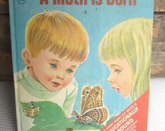 Vintage 1967 A Moth is Born Children's Book Rand McNally Elf