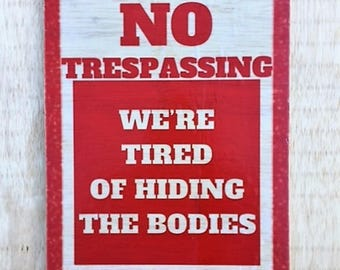 Square No Trespassing Sign, No  Wood Halloween Sign, Halloween Decorations, Haunted House Decor, Zombie Sign, Zombie, Scary Signs