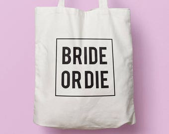 Bride or Die Bachelorette Tote Bag, Bachelorette Gifts, Maid of Honor Gifts, Bachelorette Party, Wedding Tote Bag, Gift For Bridesmaid