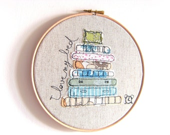 "I  love my bed - Personalised Embroidery Hoop Art - Textile Picture in turquoise, orange & green - 8"" hoop"