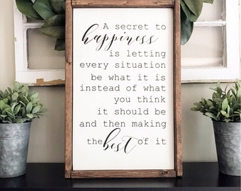 A Secret To Happiness -Framed Wood Sign, Farmhouse, Home Decor, Inspiration, Encouragement, Quote