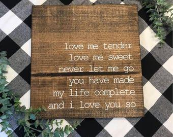 Love Me Tender Wood Sign - Elvis - Lyrics - I Love You - Valentine's Day - Farmhouse - Song - Wedding - Couple - Home Decor