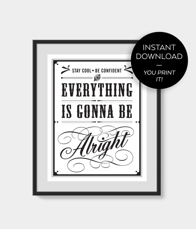 Everything is gonna be alright Downloadable Print PRINTABLE image 0