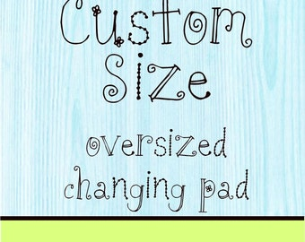 5 - 7 inch Pad Changing Cover Custom Size