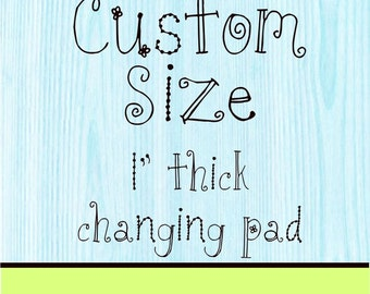 1 inch Pad Changing Cover Custom Size