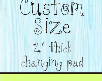 2 inch Pad Changing Cover Custom Size