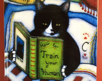 Ready to Hang Tuxedo Cat Print How to Train your Human. Mounted on wood panel. Free shipping