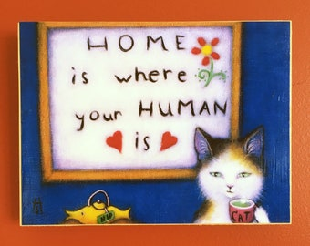 Ready to Hang Calico Cat Print Home is Where your Human Is. Mounted on wood panel. Free shipping