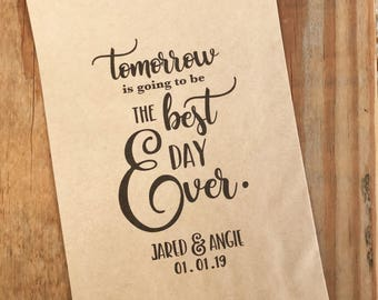 Tomorrow Is Going To Be The Best Day Ever Wedding Favor Treat Bags Personalized Rehearsal Dinner