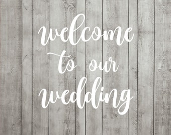 Wedding SVG Cutting File Welcome To Our Wedding Sign Cricut Silhouette JPG PDF