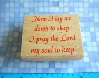 CLEARANCE - RUBBER STAMP - Now I Lay Me Down To Sleep -  Wood Mounted