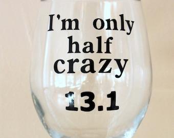Marathon drinkerI'm only half crazy 13.1 26.2   funny wine glass pint beer mug