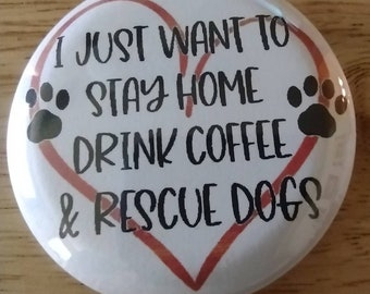 """Dog button, dog rescue, I love dogs and coffee, Custom Button, Dog Lover, Pet Lover, Badge, 2.25"""" Pinback Button, animal rescue"""
