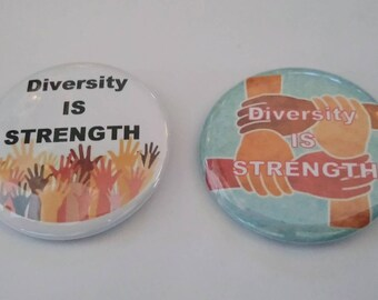 """Diversity Button, Badge, Pin, strength in diversity, 2.25"""" Pinback Button, Photo Badge, Stocking Stuffer. Ready to ship."""