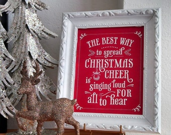 INSTANT DOWNLOAD:  The Best Way To Spread Christmas Cheer -  8x10 Digital Print