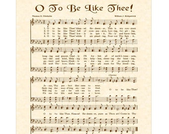 O To Be Like Thee - Christian Home & Office Decor - Wall Art - Sheet Music Art  -Hymn On Parchment - Vintage Verses Faith Inspirational 8x10