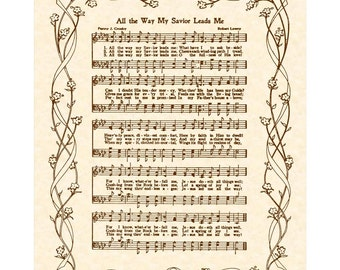 cf3be5e3f3984 ALL THE WAY My Savior Leads Me --- 8 x 10 Antique Hymn Art Print on  Parchment