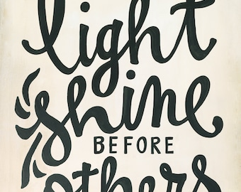 Hand Lettered Scripture - Let your light shine before others - Matthew 5