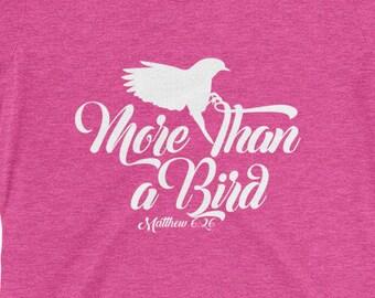 More Than a Bird Matthew 6:26 Bible T-Shirt