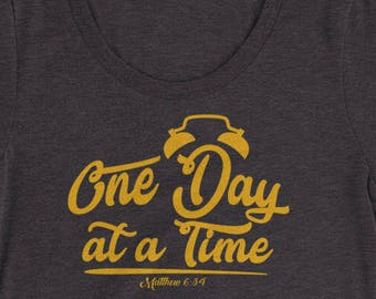 One Day at a Time Matthew 6:34 Bible T-Shirt