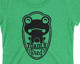 Toadly Tired THE SOFTEST T-Shirt