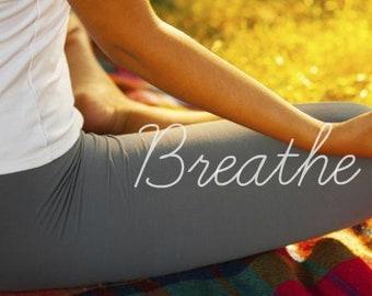 B R E A T H E  your way back to what matters: An 11 week, online retreat for your spirit