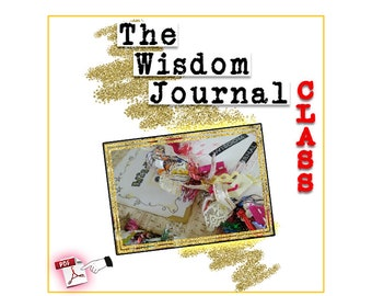 Wisdom Journal Class by Jennibellie - PDF VERSION