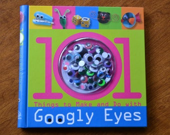 101 Things to Make and Do with Googly Eyes, book by Samantha Chagollan Silver Dolphin Books hardcover supply, tool creative ideas DIY (2627)