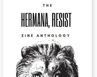 The Hermana Resist Zine Anthology - zines written by Noemi Martinez