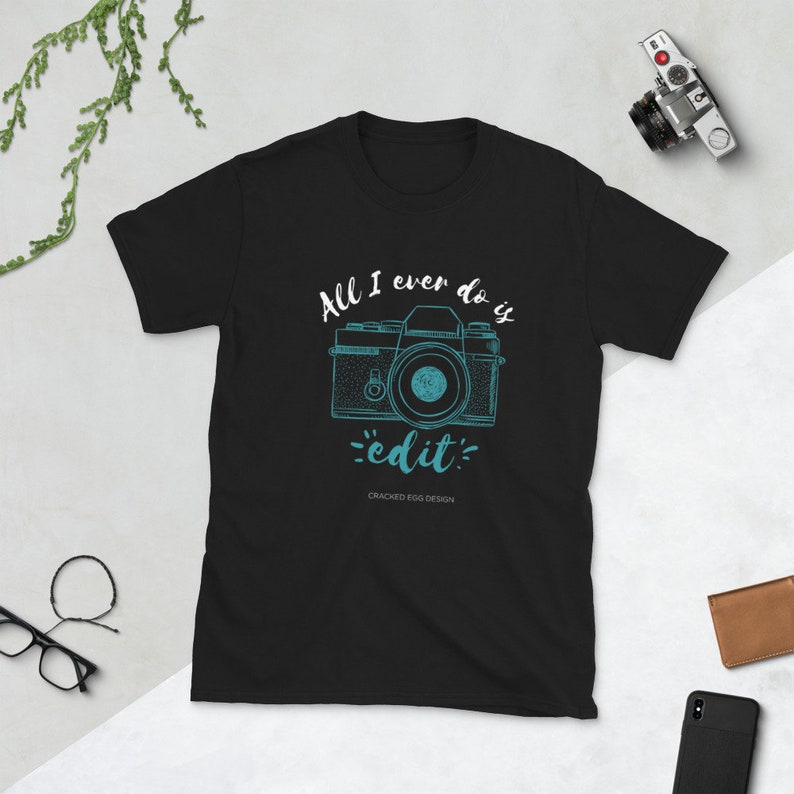 All I Ever Do is Edit Photographer Shirt Camera Print Teal image 0