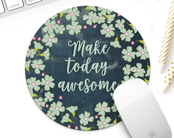 Make today awesome mouse mat, Inspirational quote mousepad, girlboss desk accessory, coworker gift, new job gift, creative workspace