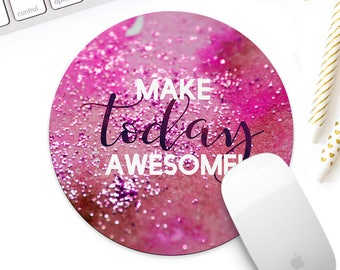 Pink glitter mousepad for her, Make today awesome, inspirational mouse pad, watercolor mouse mat, cute desk accessory, girl boss mouse pad