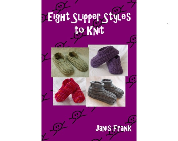 Eight Slipper Styles To Knit Knitting Pattern For Kindle