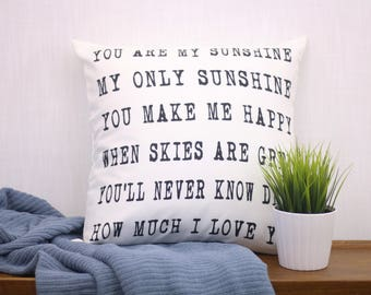 You are my Sunshine Pillow | Lullaby Child Song Lyrics Art | Home Decor Gifts | Unique Gift for Her | Wedding Present | Grandma