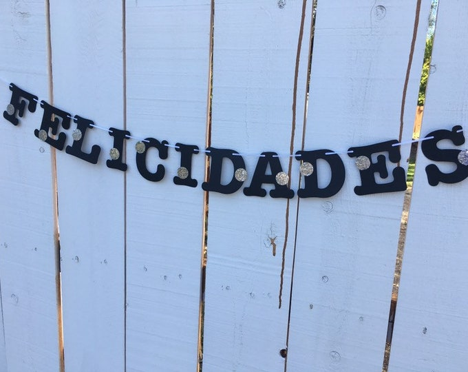 FELICIDADES Congratulations banner in any color with silver or gold dots