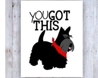 Scottie Dog, Scottish Terrier, Scottie Art, Dog Quotes, You Got This Print, Black Scottie Dog, Classroom Posters, Motivational Sayings