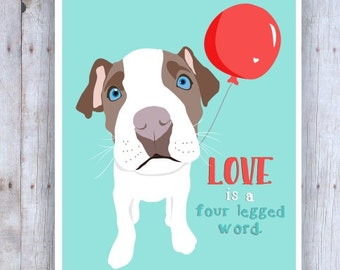 Love is a Four Legged Word, Pit Bull Art, Dog Rescue, Dog Poster, Dog Print, Puppy Picture, Dog Wall Decor, Pet Art, Pitbull, Nursery Art