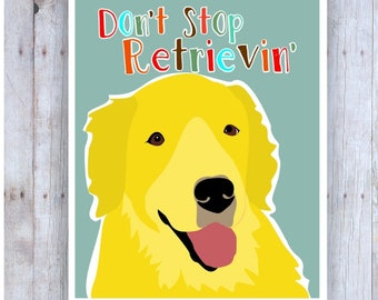 Golden Retriever Art, Don't Stop Retrievin', Dog Art Print, Inspirational Artwork, Pet Wall Decor, Yellow Dog, Quotes, Funny, Colorful