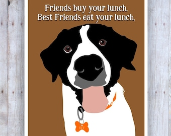 Funny Dog Art Print, Pet Artwork, Animal Lover, Friendship, Cute Quotes, Black and White Dog Print, Lunch, Hound