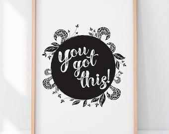You Got This Inspiration Print 5x7 Word Art Subway Art