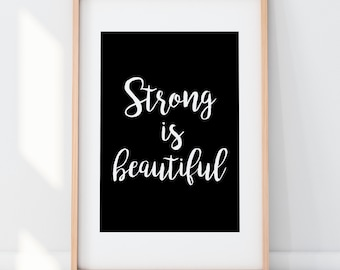 Strong is Beautiful - Motivational Healthy Lifestyle Physical Training Inspirational Script Print