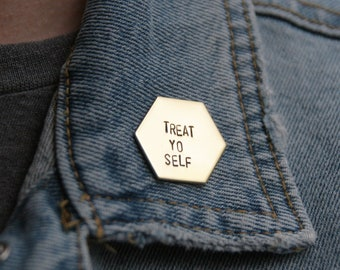 Treat Yo Self Brass Hexagon Pin | Treat Yourself | Ron Swanson | Gold Pin | Girls Weekend | Shopping | Leslie Knope | Parks and Rec