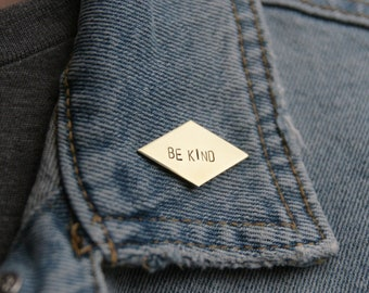 Be Kind Brass Pin |  Kindness Jewelry | Kindness Matters | Be The Change | Change The World | Gold Pin | Motivational Gift | Mother's Day
