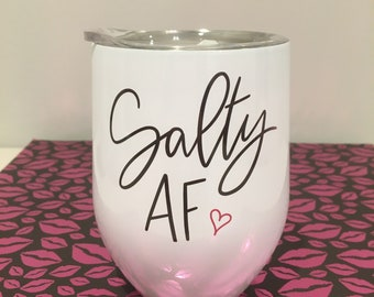 Salty AF Stainless Steel Insulated Wine Tumbler With Lid funny gift for mom bff